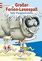 Grosser Ferien-Lesespass. Tolle Tiergeschichten