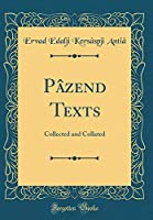 Pâzend Texts: Collected and Collated (Classic Reprint)