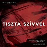 Tiszta Szívvel (Original Motion Picture Soundtrack) [Explicit]