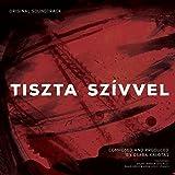 Tiszta Szívvel (Original Motion Picture Soundtrack) [Explicit]