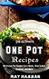 Best Stockpots - The Ultimate One Pot Recipes: 100 Instant Pot Review