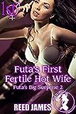 Futa's First Fertile Hot Wife (Futa's Big Surprise 2) (English Edition)