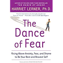 The Dance Of Fear: Rising Above Anxiety, Fear And Shame To Be Your Best And Bravest Self
