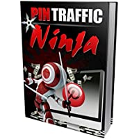 Pin Traffic Ninja 2.0: How To Get High Quality Traffic From Pinterest! (English Edition)
