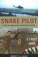 Snake Pilot: Flying The Cobra Attack Helicopter In Vietnam