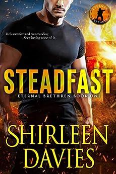 Steadfast (Eternal Brethren Military Romantic Suspense Book 1) by [Davies, Shirleen]