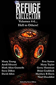 The Refuge Collection, Hell to Others! by [Dillon, Steve, Huntman, Gerry, Gunnells, Mark Allan, Craddock, Brian, Young, Marty, Taylor, Matty, Osualdini, Noel, Allen, David, Sutton, Pete, Davis, Matthew R]