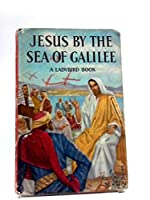 Jesus by the Sea of Galilee