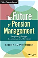 The Future of Pension Management: Integrating Design, Governance, and Investing (Wiley Finance)