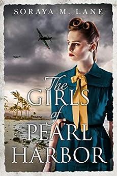 The Girls of Pearl Harbor by [Lane, Soraya M.]