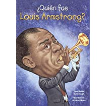Quien fue Louis Armstrong?/ Who Was Louis Armstrong? (Quién Fue? / Who Was?)