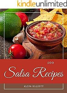 500 Salsa Recipes: Best-ever Salsa Cookbook for Beginners (English Edition)