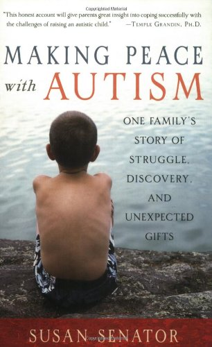 Making Peace with Autism: One ...