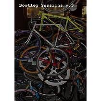 【ピストバイク DVD】 Bootleg Sessions v.3(フ゛ートレク゛・セッションス゛) 輸入版 [DVD]