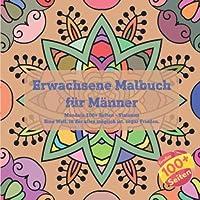Erwachsene Malbuch fuer Maenner Mandala 100+ Seiten - Visionen – Eine Welt, in der alles moeglich ist, sogar Frieden.