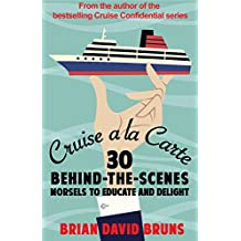 Cruise a la Carte: 30 behind-the-scenes morsels to entertain and delight