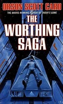 The Worthing Saga by [Card, Orson Scott]