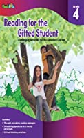Reading for the Gifted Student Grade 4: Challenging Activities for the Advanced Learner