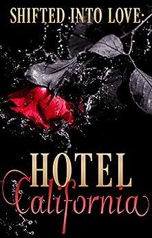 Shifted Into Love: Hotel California by [Craig, Alexis D., Jones, N.D., Williams, Phoenix, August, Shai]
