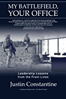 My Battlefield, Your Office: Leadership Lessons from the Front Lines