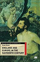 England and Europe in the Sixteenth Century (British History in Perspective)