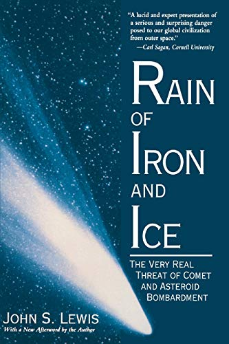 Download Rain Of Iron And Ice: The Very Real Threat Of Comet And Asteroid Bombardment (Helix Books) 0201154943