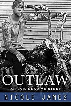 OUTLAW: An Evil Dead MC Story (The Evil Dead MC Series Book 1) by [James, Nicole]