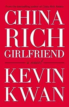 China Rich Girlfriend by [Kwan, Kevin]