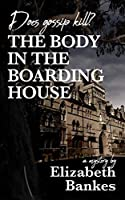 The Body in the Boarding House: Does gossip kill?