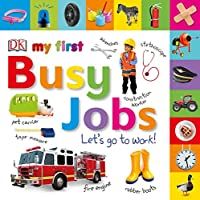 Tabbed Board Books: My First Busy Jobs Let's Go to Work (My First Tabbed Board Book)