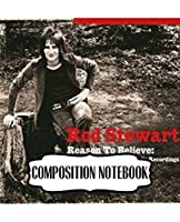 Composition Notebook: Rod Stewart British Rock Singer Songwriter Best-Selling Music Artists Of All Time Great American Songbook Billboard Hot 100 All-Time Top Artists. Soft Cover Paper 7.5 x 9.25 Inches, Composition Notebooks, One Subject 110 Pages