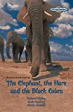 The Elephant, the Hare and the Black Cobra: Standard Version (Literacy Land, Streetwise)