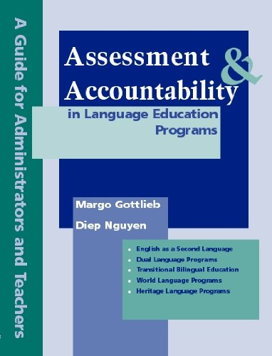 Download Asessment and Accountability in Language Education Programs: A Guide for Administrators And Teachers 0972750770
