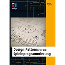 Design Patterns für die Spieleprogrammierung (mitp Professional) (German Edition)