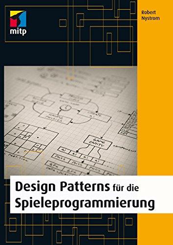 Download Design Patterns für die Spieleprogrammierung (mitp Professional) (German Edition) B014KBKMIY