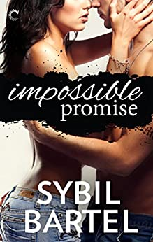 Impossible Promise (Unchecked Book 1) by [Bartel, Sybil]