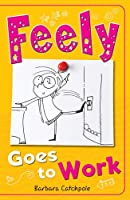 Feely Goes to Work (Feely Tonks)
