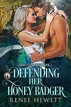 Defending Her Honey Badger: Federal Paranormal Unit (Disrupting Crinis Book 2) by [Hewett, Renee]