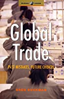 Global Trade: Past Mistakes, Future Choices (Global Issues Series)