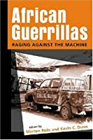 African Guerrillas: Raging Against the Machine by Unknown(2007-02-26)