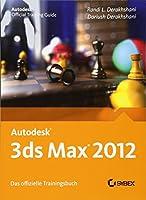 Autodesk 3ds Max 2012: Das offizielle Trainingsbuch