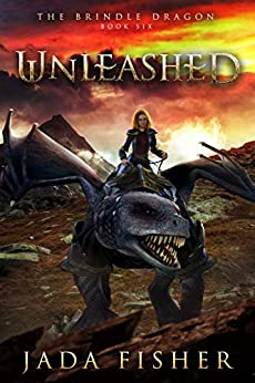 Unleashed (The Brindle Dragon Book 6) by [Fisher, Jada]