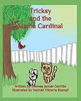 Tricksy and the Mama Cardinal