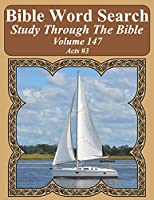 Bible Word Search Study Through The Bible: Volume 147 Acts #3 (Bible Word Search Puzzles For Adults Jumbo Large Print Sailboat Series)