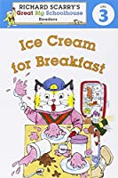 Ice Cream for Breakfast (Richard Scarry's Readers Level 3)
