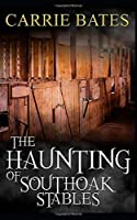 The Haunting of Southoak Stables