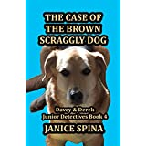 The Case of the Brown Scraggly Dog (Davey & Derek Junior Detectives Series Book 4) (English Edition)