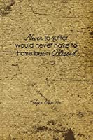 Never To Suffer Would Never Have To Have Been Blessed: Edgar Allan Poe Notebook Journal Composition Blank Lined Diary Notepad 120 Pages Paperback Brown