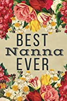 Best Nanna Ever: Best Nanna Gifts - Lines Journal Notebook for Nanna's Birthday, Christmas Present, Thank You, Xmas