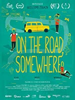 On the Road Somewhere [DVD] [Import]